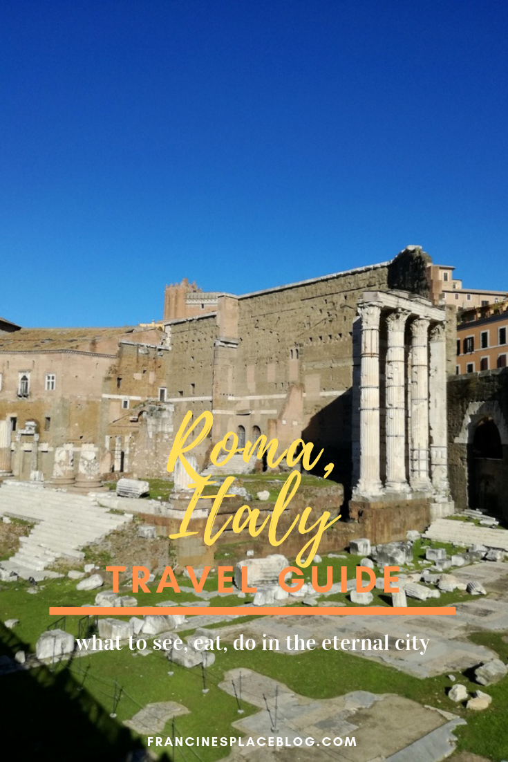 rome roma italy travel guide winter see do eat tips hacks francinesplaceblog