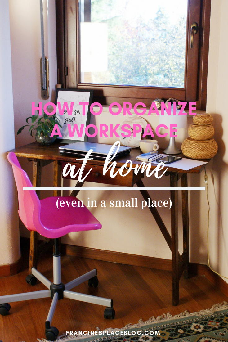 how organize set workspace home place small tips budget francinesplaceblog