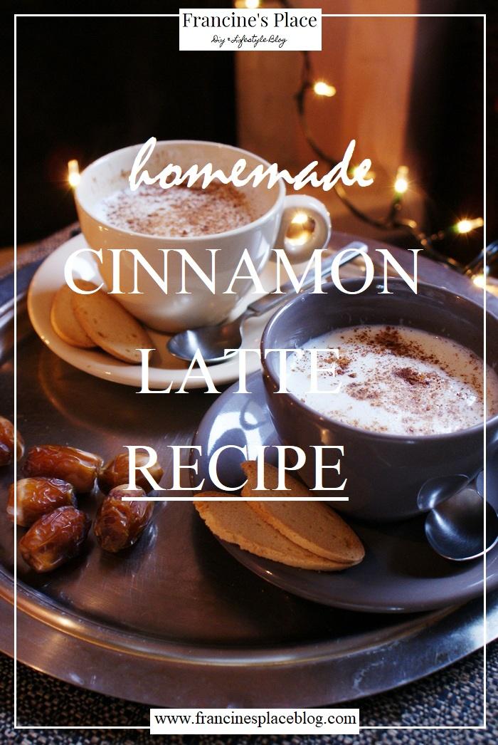 homemade cinnamon latte recipe francinesplaceblog