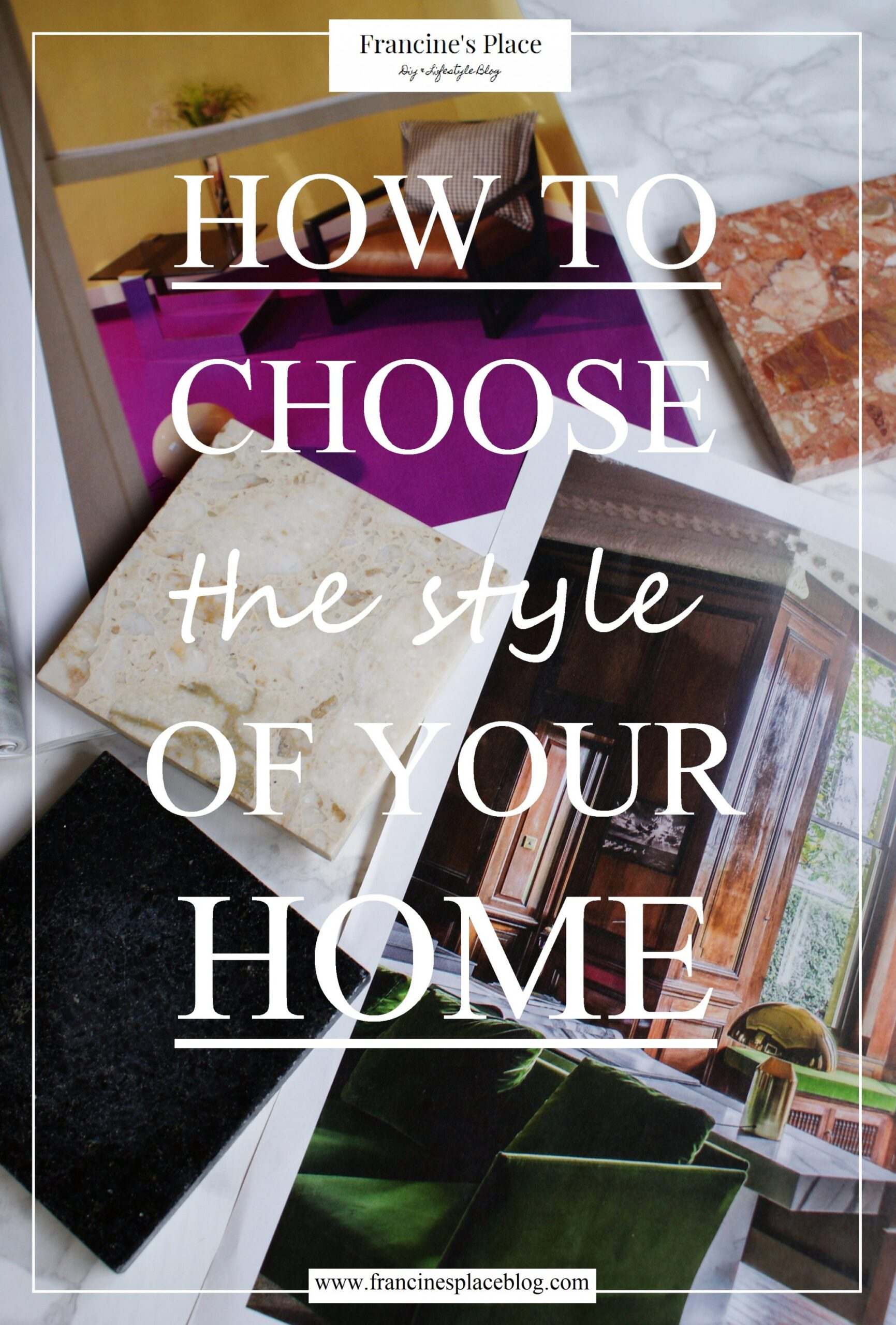 how choose style home francinesplaceblog