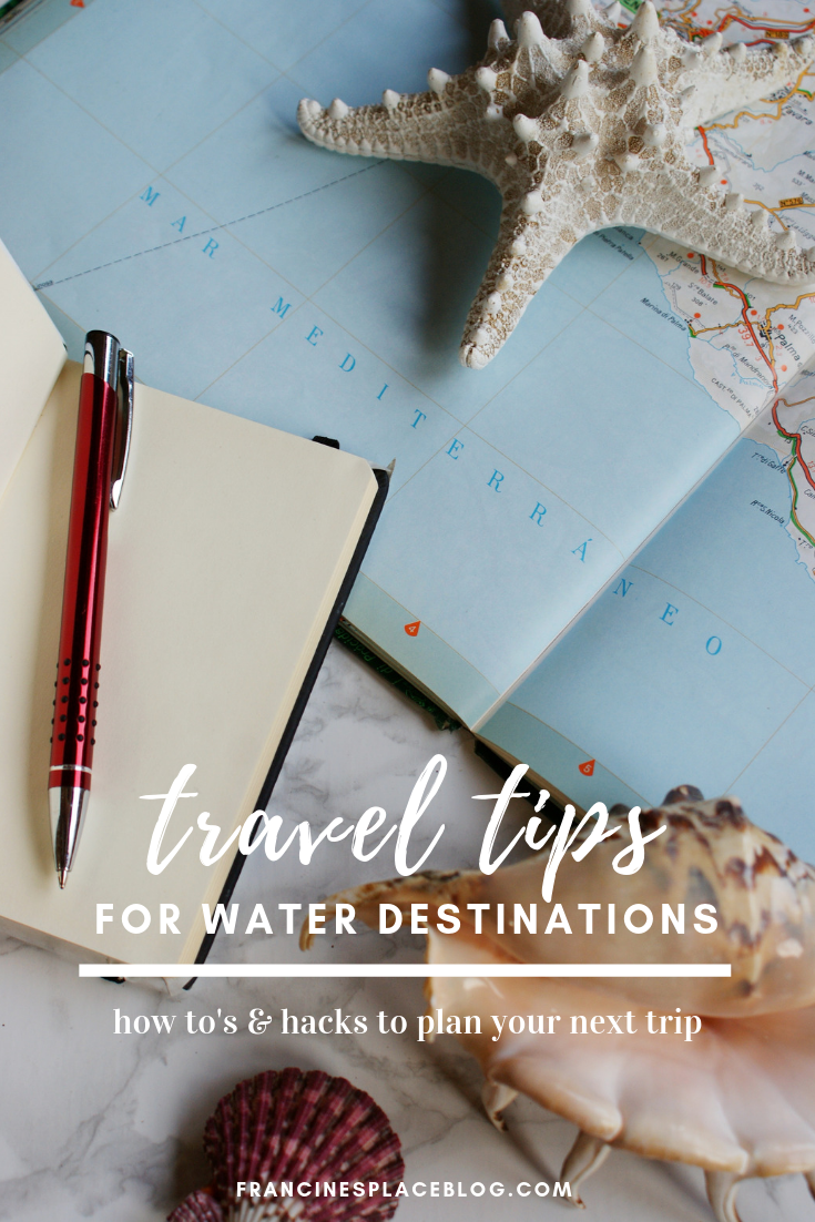 travel tips guide water destination plan trip how tips hacks francinesplaceblog