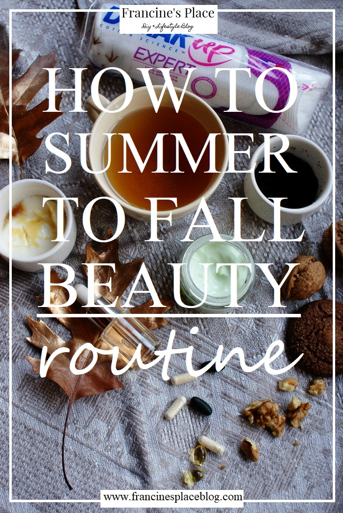 fall beauty routine tips francinesplaceblog
