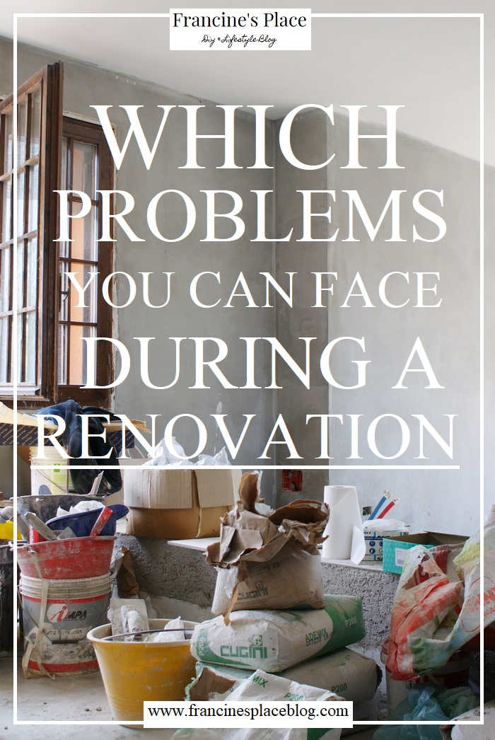 problems guide tips renovation home francinesplaceblog