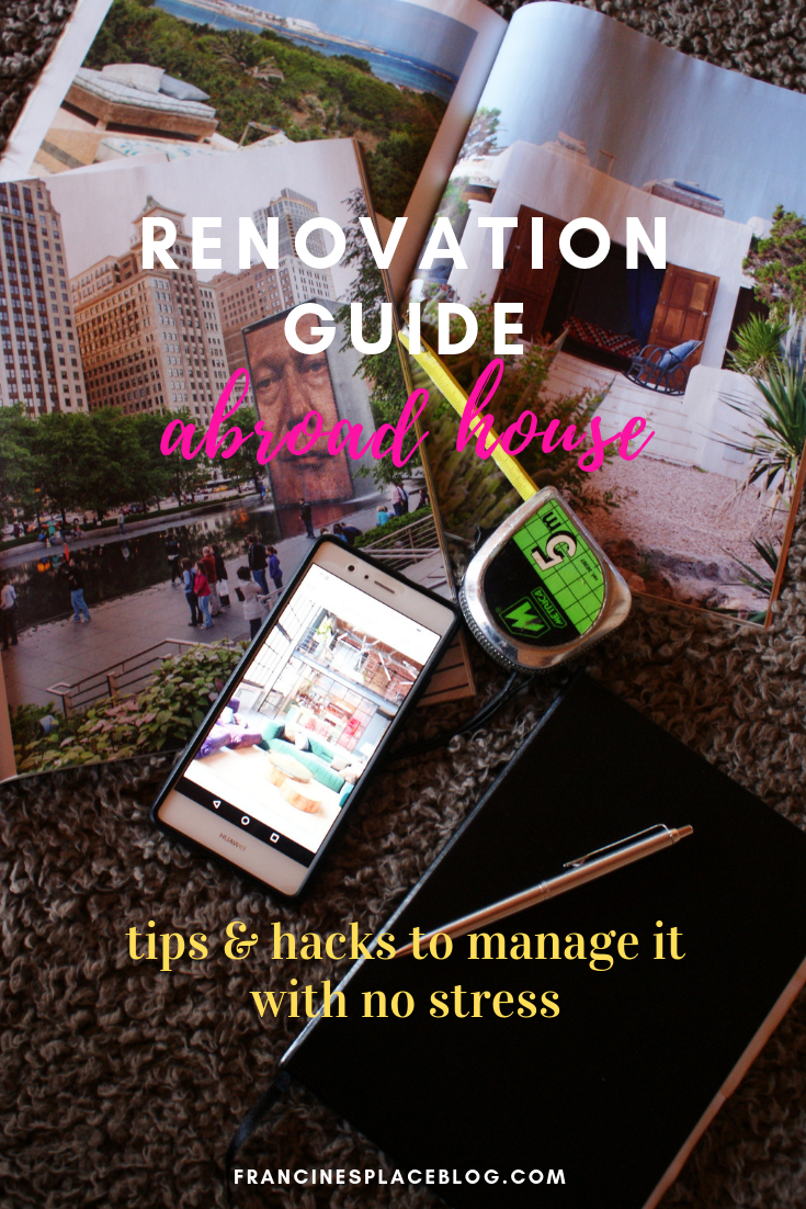 renovation home abroad avoid stress homesickess guide tips hacks francinesplaceblog