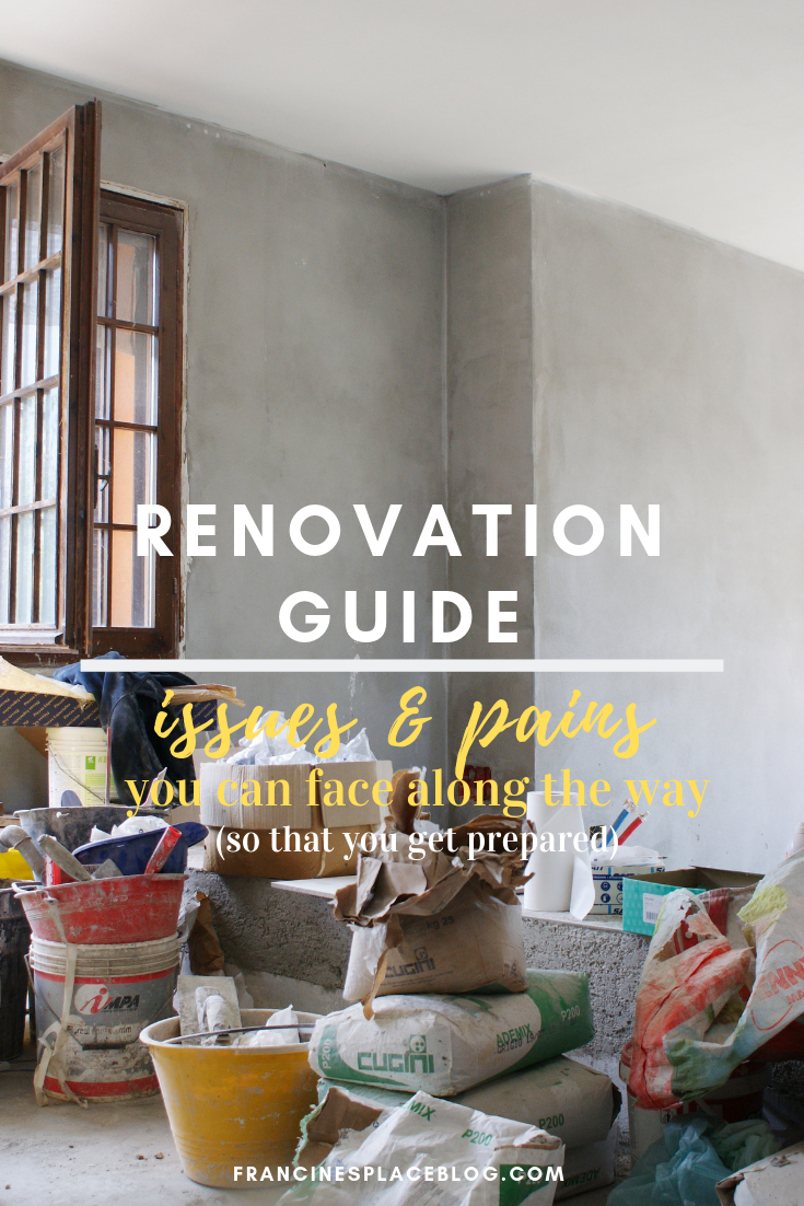 renovation home guide problems issues solve tips hacks francinesplaceblog