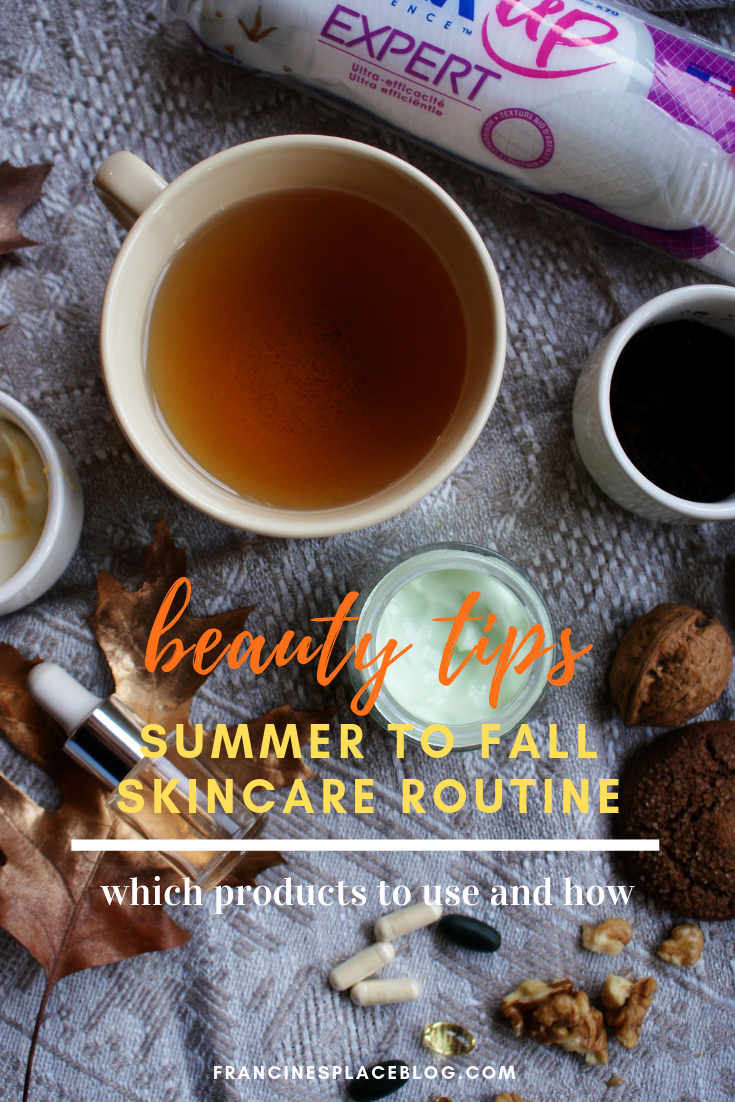 how transition summer to fall beauty skincare routine tips hacks guide francinesplaceblog
