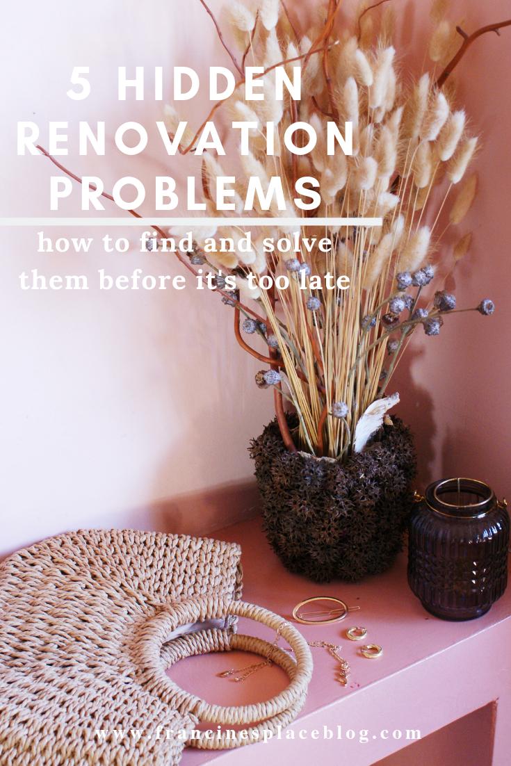 hidden renovation problema guide tips hacks solve francinesplaceblog
