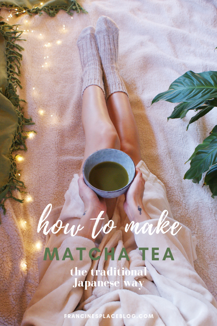 matcha tea how make japanese traditional recipe francinesplaceblog