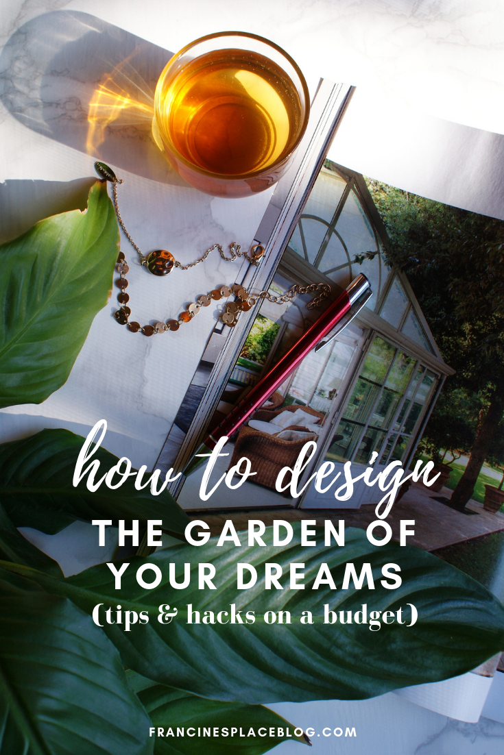 how design garden dreams perfect set plan renovate update guide tips francinesplaceblog
