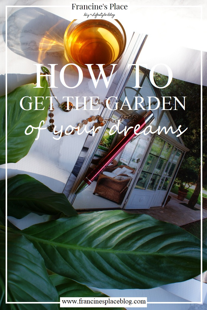 guide tips design garden francinesplaceblog