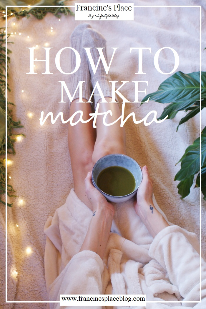matcha tea home tutorial francinesplaceblog