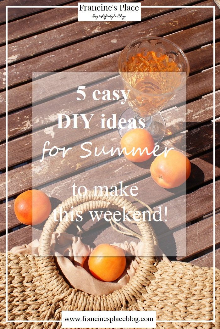 easy summer diy ideas genius francinesplaceblog