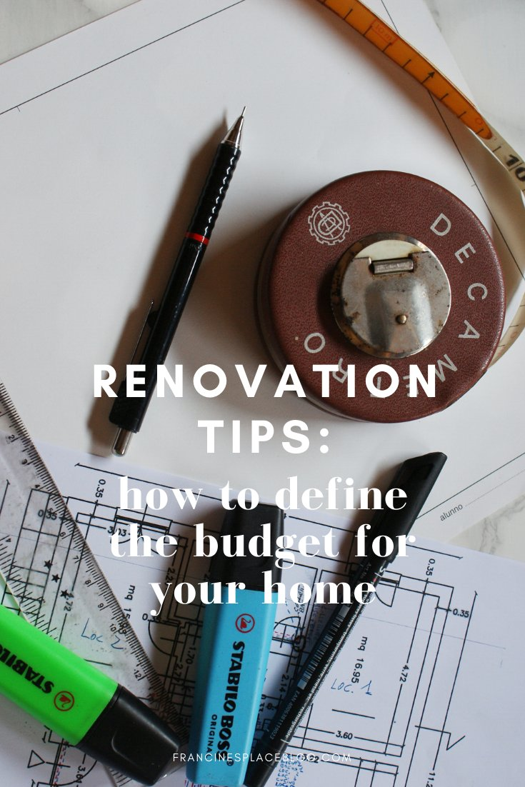 how define budget home renovation design work money ristrutturazione soldi spesa definire guide tips francinesplaceblog