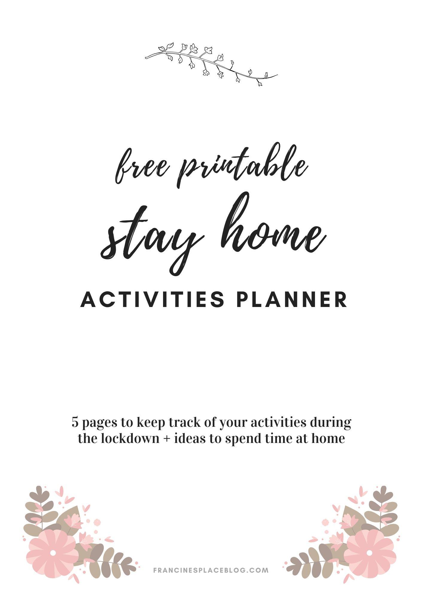 free printable stay home activities planner lockdown quarantine covid ideas schedule time francinesplaceblog