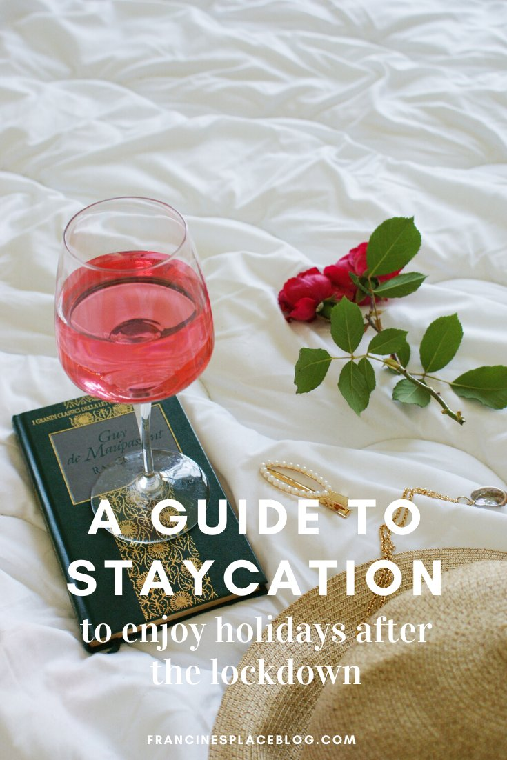 staycation holidays after lockdown guide ultimatte tips ideas things do how plan summer home coronavirus covid francinesplaceblog