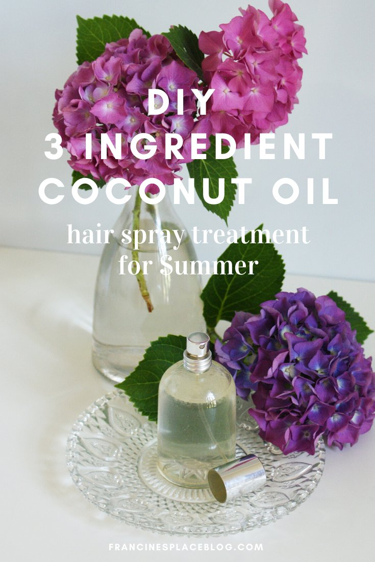 diy moisturizing coconut oil hair spray treatment summer homemade recipe easy tutorial natural francinesplaceblog