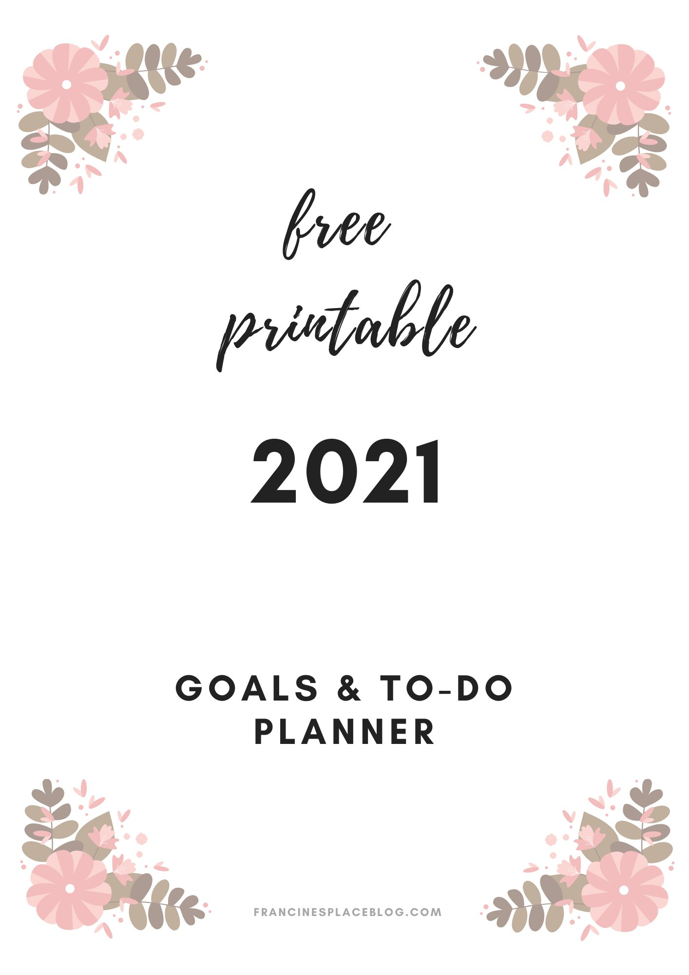 free ptintable 2021 goals monthly weekly planner pdf ultimate download complete to-do best template francinesplaceblog