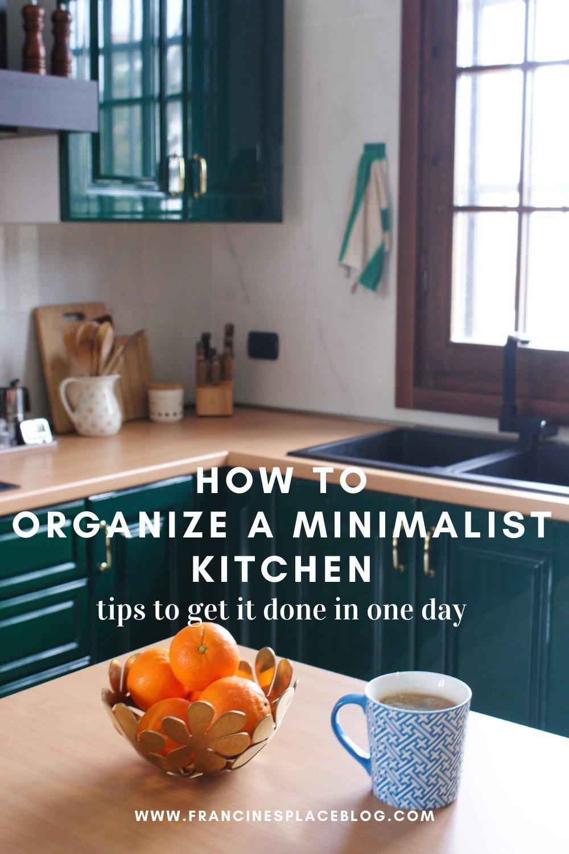 how declutter organize kitchen minimalist tips ulimate come organizzare riordinare cucina minimalista consigli francinesplaceblog best