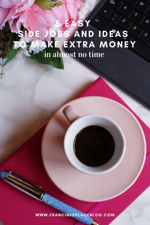 5 easy side jobs hustle ideas to make extra money no time today broke tips guide how francinesplaceblog